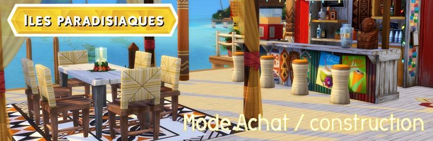 Iles Paradisiaques : mode achat et mode construction
