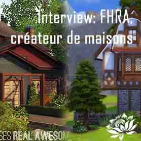 Interview de FHRA, créateur de maisons