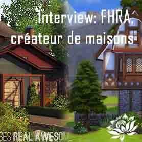 Interview de FHRA, créateur de maisons