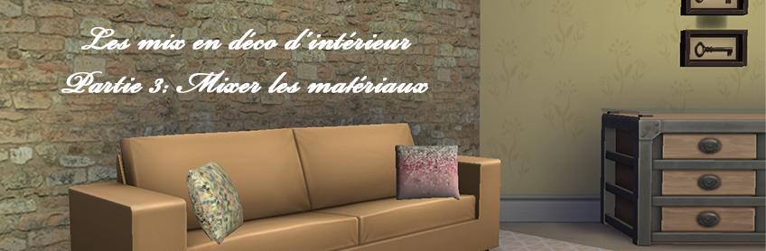 Oser les mix en décoration d'intérieur: Partie 3- Les matériaux