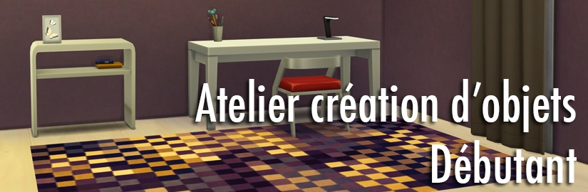 atelier cr ation d 39 objet sims 4 pour d butant. Black Bedroom Furniture Sets. Home Design Ideas