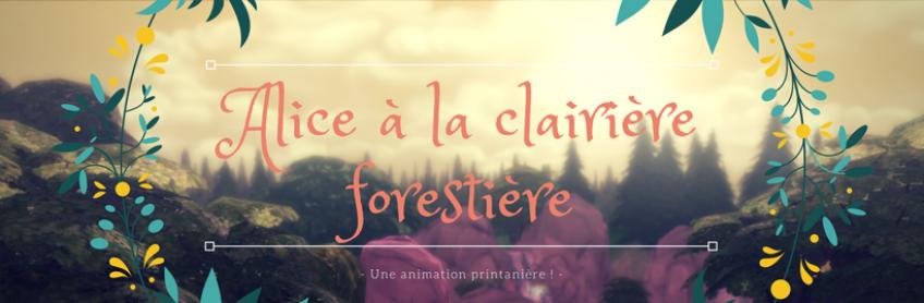 Alice à la clairière forestière