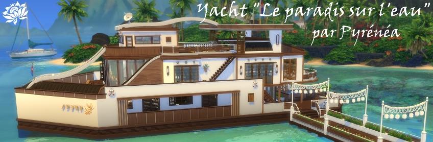 Yacht Le paradis sur l'eau