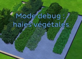 Les haies végétales du mode debug