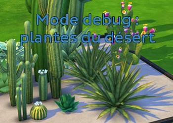 Les plantes d�sertiques du mode debug
