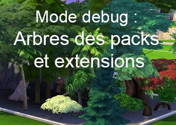 Les arbres des packs et extensions du mode debug