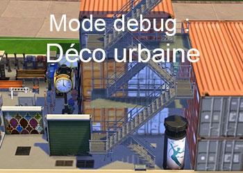 La d�coration urbaine du mode debug