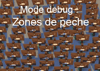 Les sites de pêche du mode debug